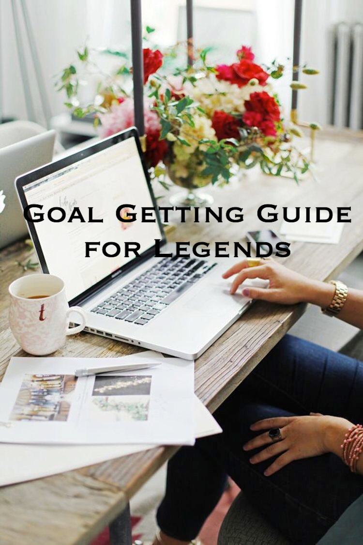 Get the Goal-Getting Guide for Legends!