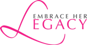 Embrace Her Legacy | Personal Development for Women and Girls Across the Globe