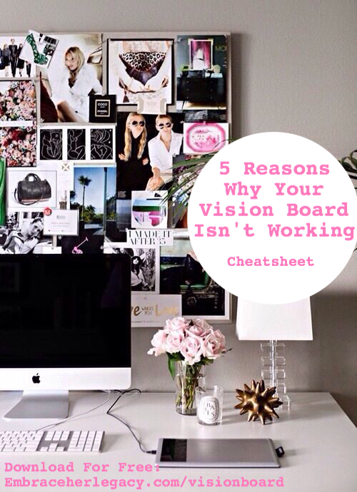 5 Reasons Why Your Vision Board Isn't Working: Cheat Sheet