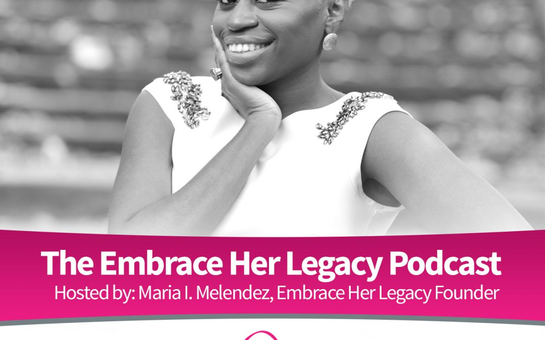 Listen to The Embrace Her Legacy Podcast